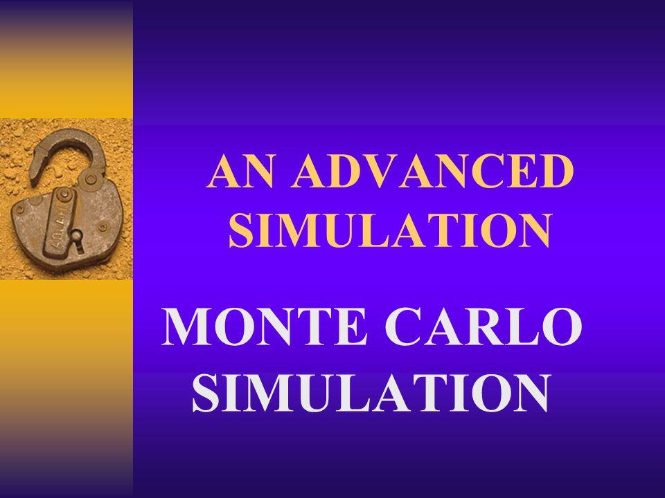 AN ADVANCED SIMULATION MONTE CARLO SIMULATION