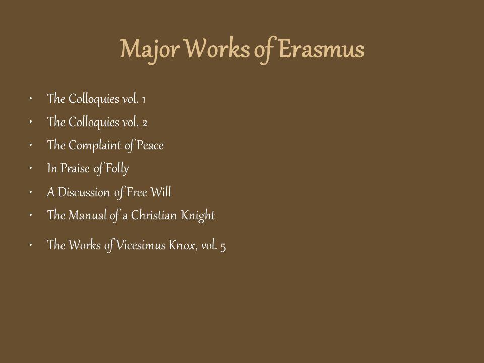 Major Works of Erasmus The Colloquies vol. 1 The Colloquies vol.