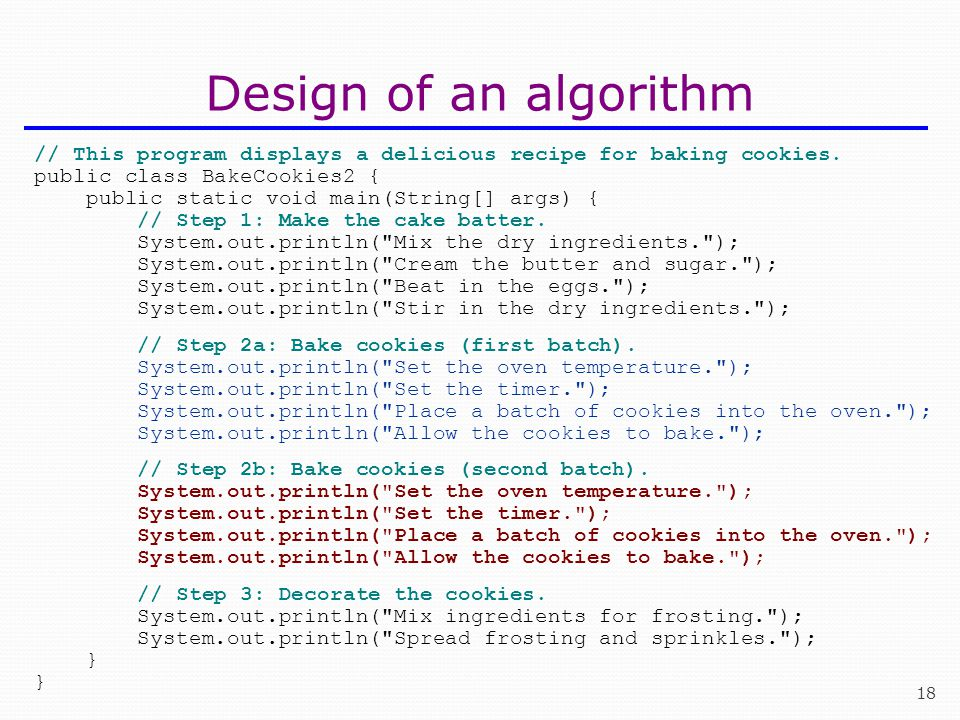 18 Design of an algorithm // This program displays a delicious recipe for baking cookies.
