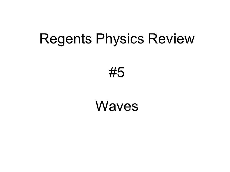 Regents Physics Review #5 Waves