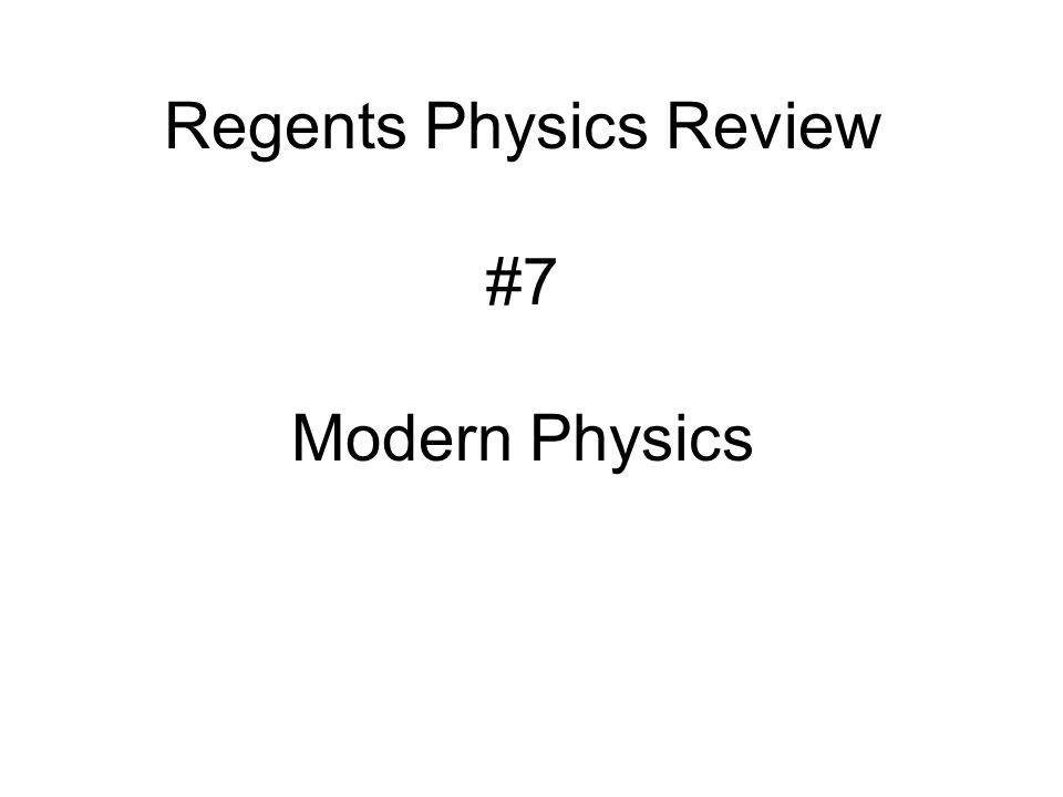 Regents Physics Review #7 Modern Physics