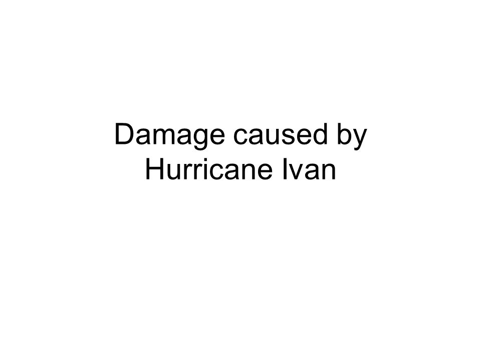 Damage caused by Hurricane Ivan