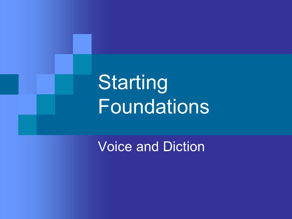 Starting Foundations Voice and Diction