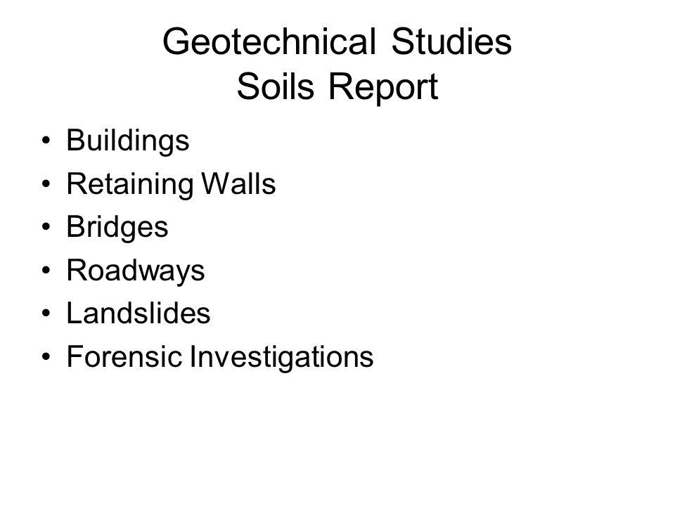 Geotechnical Studies Soils Report Buildings Retaining Walls Bridges Roadways Landslides Forensic Investigations
