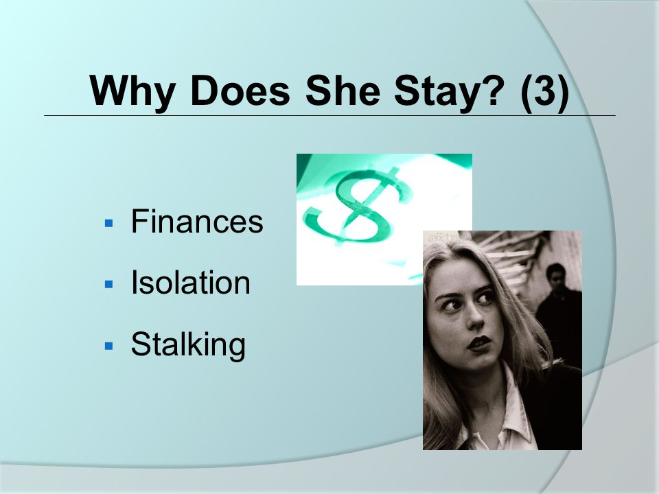  Finances  Isolation  Stalking Why Does She Stay (3)