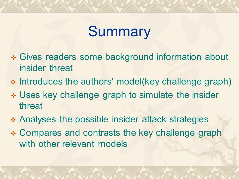 Appreciative Comment Paper gives enough background information about insider threat  Explains what insider threats are, what damages the insider threats can cause, and why detect insider threats is hard.