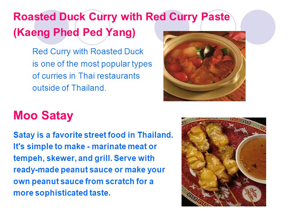 Roasted Duck Curry with Red Curry Paste (Kaeng Phed Ped Yang) Red Curry with Roasted Duck is one of the most popular types of curries in Thai restaura