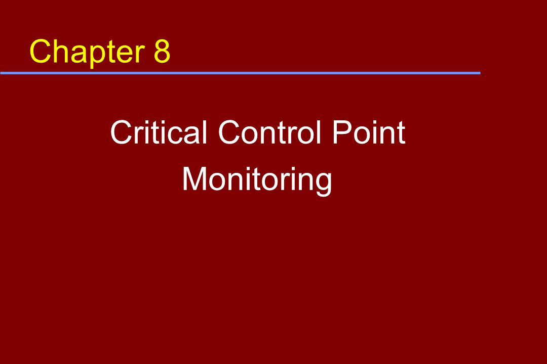 Chapter 8 Critical Control Point Monitoring