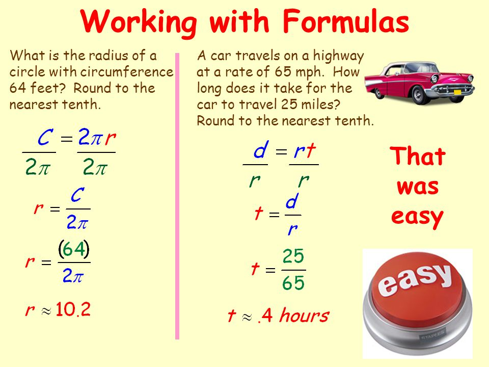 Formulas Perimeter of a Rectangle Circumference of a Circle Area of a Rectangle Area of a Triangle Area of a Circle Distance Traveled Temperature (Cel