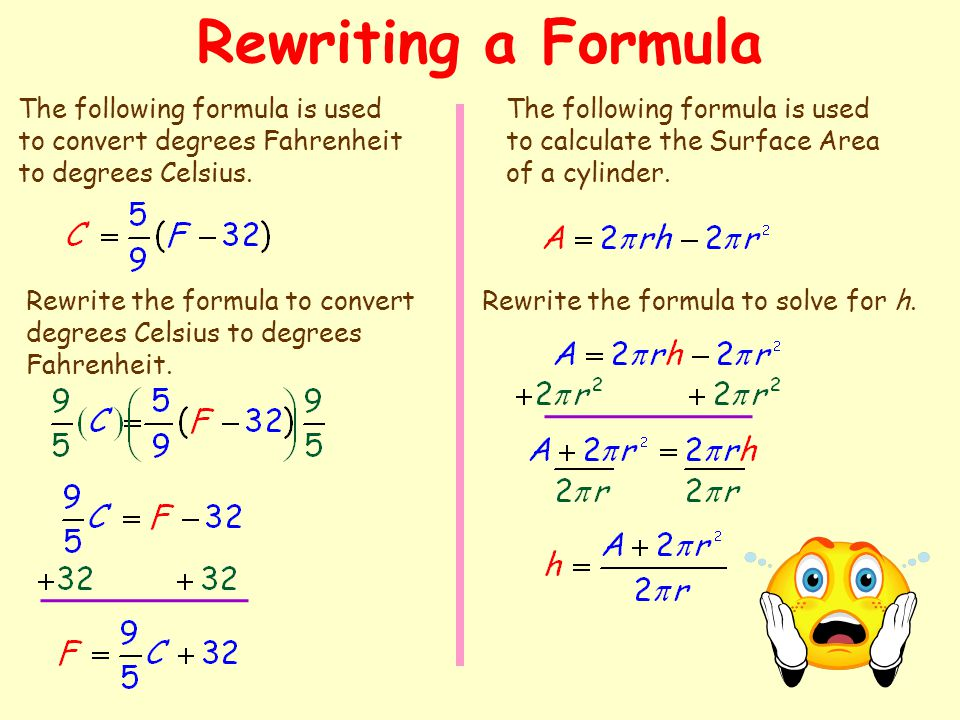 Rewriting a Formula The following formula is used to convert degrees Fahrenheit to degrees Celsius.
