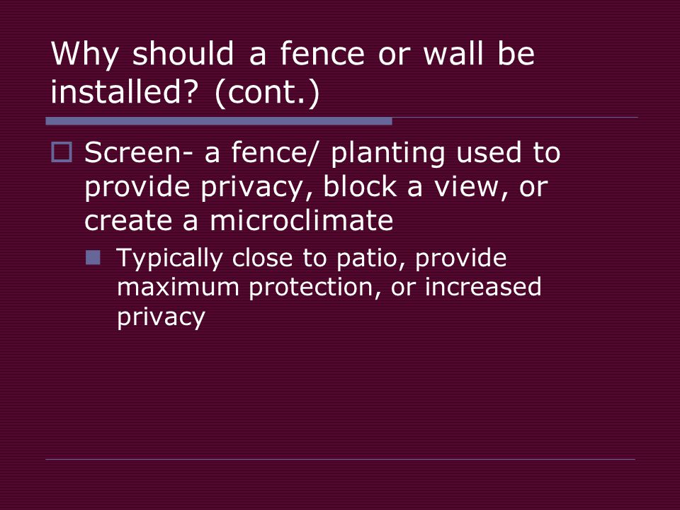 Why should a fence or wall be installed.
