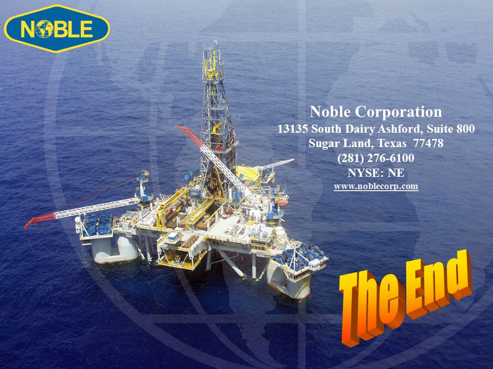 Noble Corporation 13135 South Dairy Ashford, Suite 800 Sugar Land, Texas 77478 (281) 276-6100 NYSE: NE www.noblecorp.com