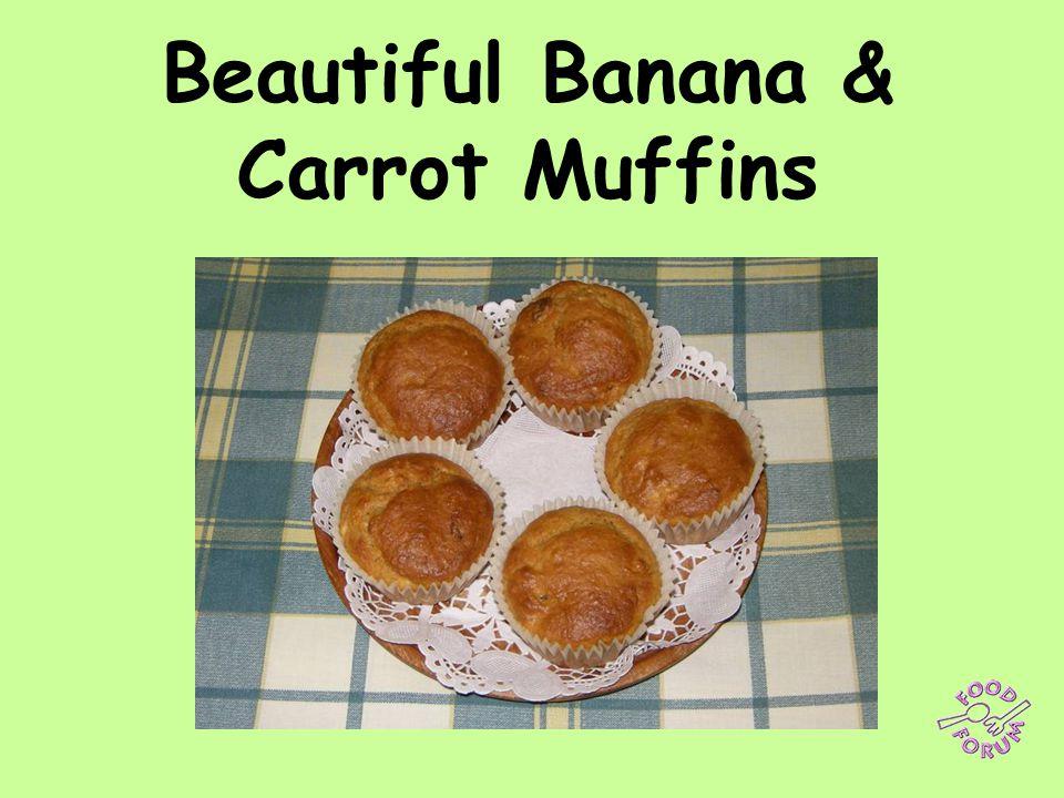 Beautiful Banana & Carrot Muffins