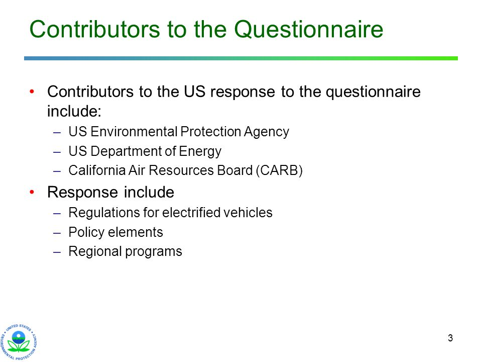 3 Contributors to the Questionnaire Contributors to the US response to the questionnaire include: –US Environmental Protection Agency –US Department o