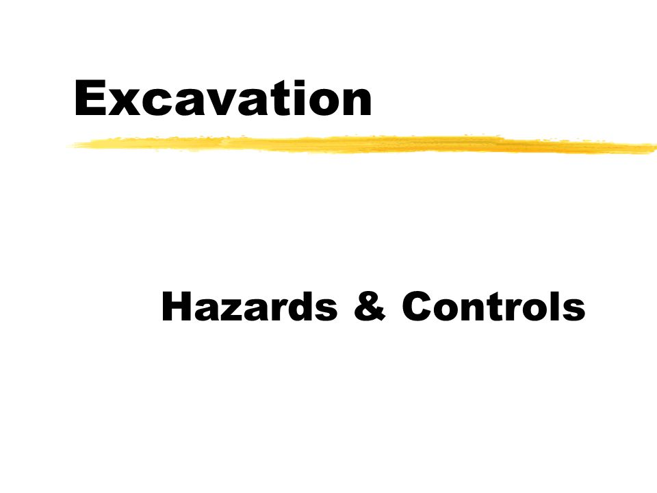 Excavation Hazards & Controls