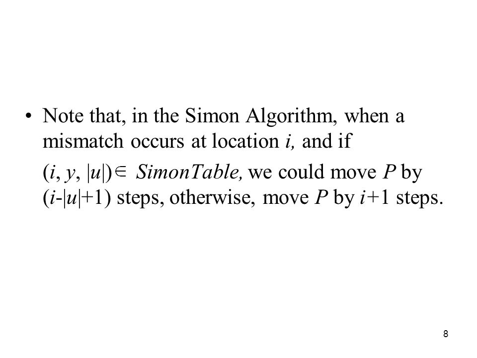 9 The Simon Table can be constructed recursively by using the table which is used in MP algorithm, called Prefix Table.