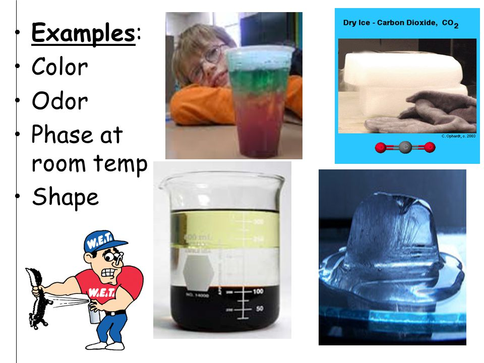 Physical Properties Can be observed/measured