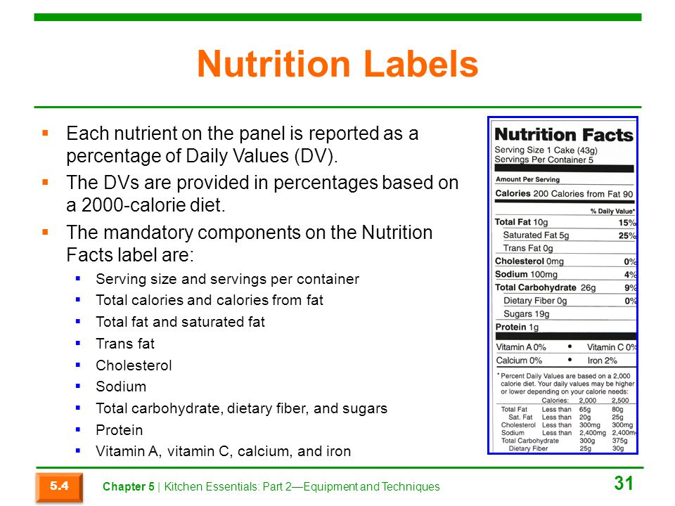 Nutrition Labels  Each nutrient on the panel is reported as a percentage of Daily Values (DV).  The DVs are provided in percentages based on a 2000-