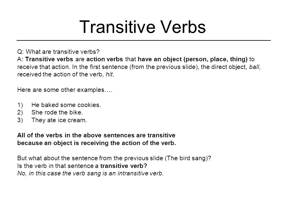 Transitive Verbs Q: What are transitive verbs.