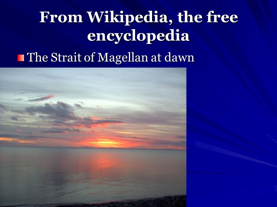 From Wikipedia, the free encyclopedia The Strait of Magellan at dawn