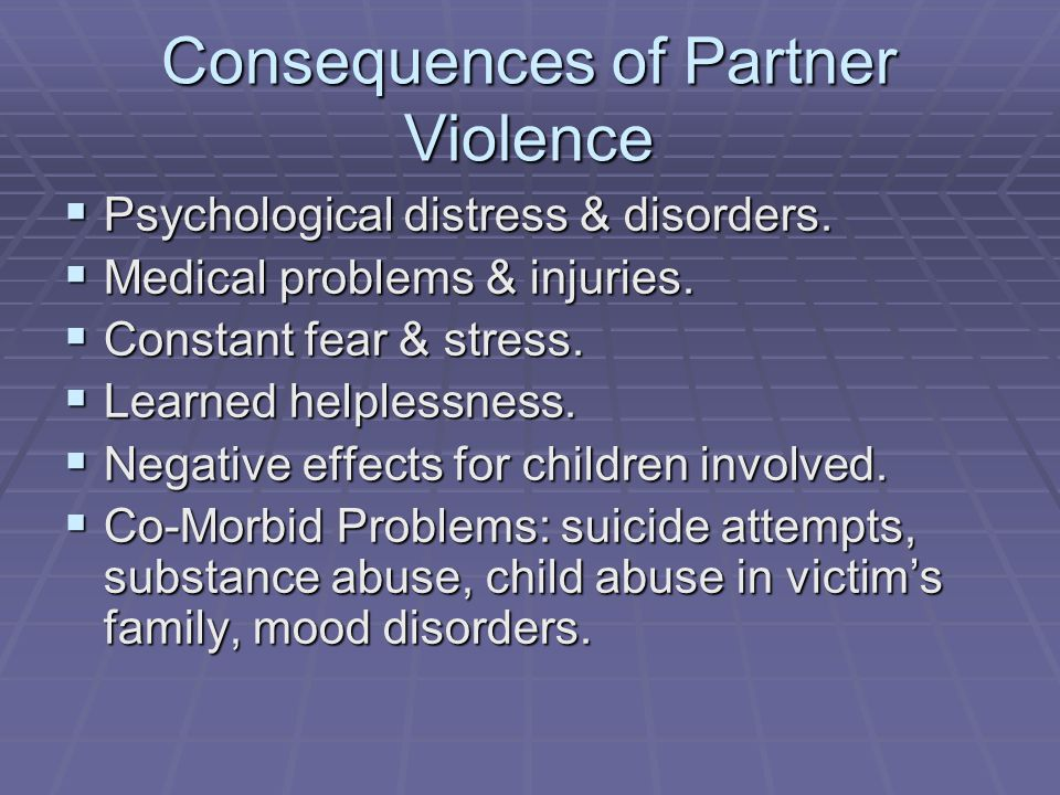 Consequences of Partner Violence  Psychological distress & disorders.