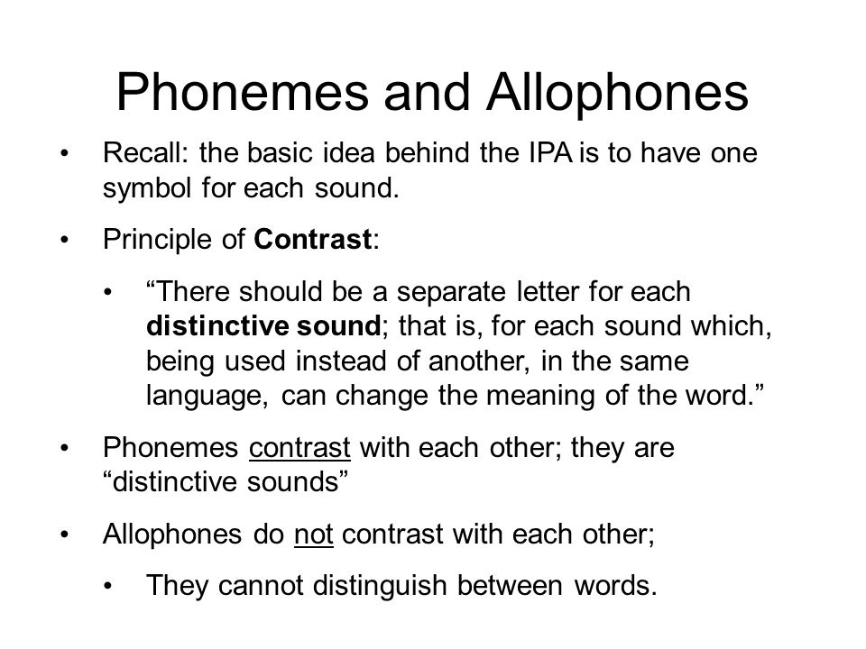 Different Levels In all languages, there are sounds which contrast.