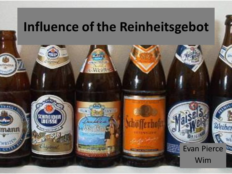 Influence of the Reinheitsgebot Evan Pierce Wim