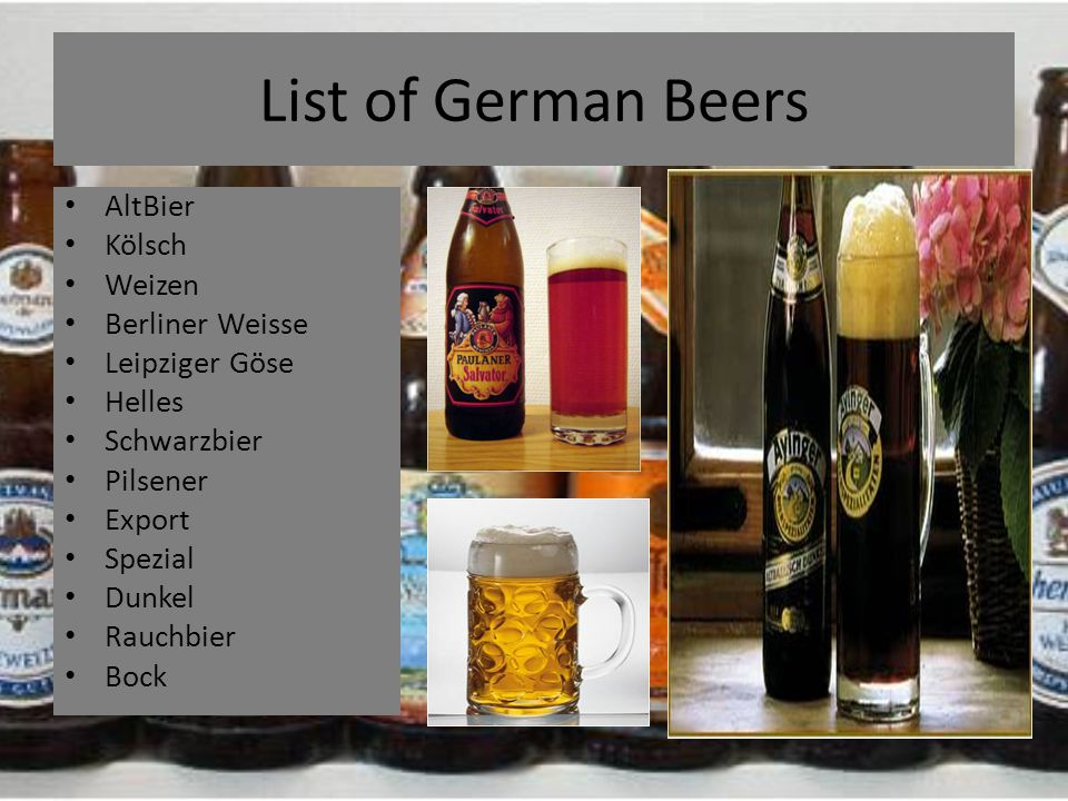 List of German Beers AltBier Kölsch Weizen Berliner Weisse Leipziger Göse Helles Schwarzbier Pilsener Export Spezial Dunkel Rauchbier Bock
