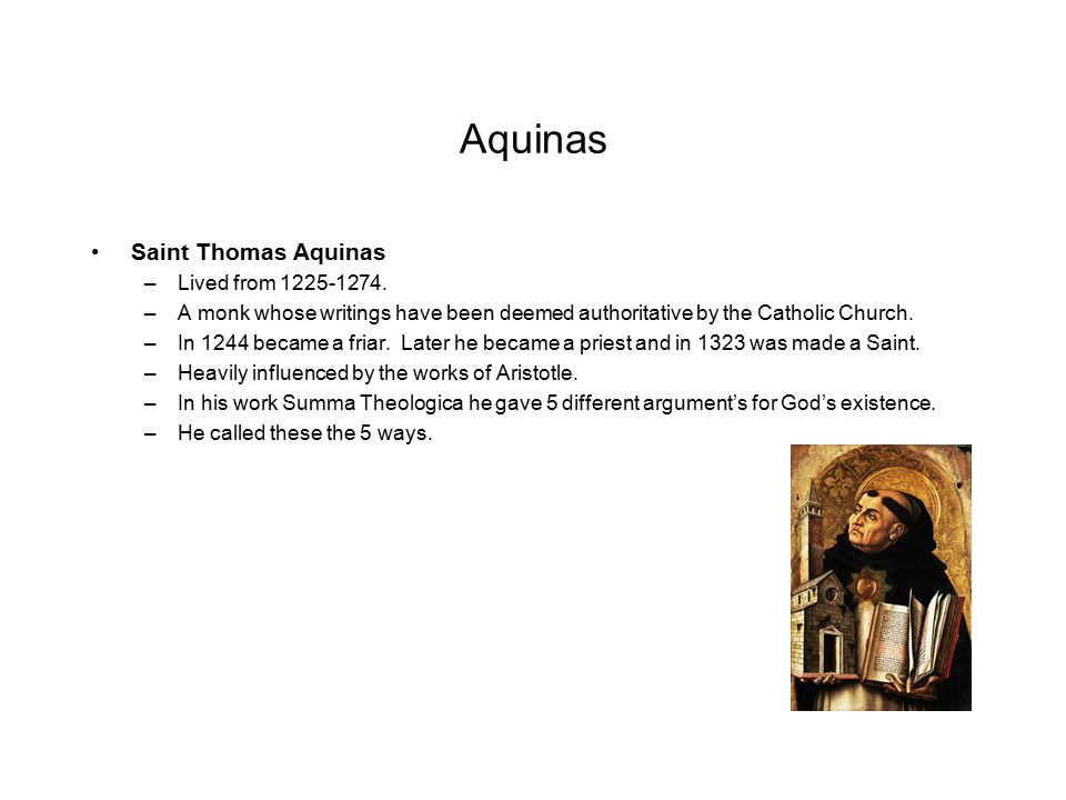 Aquinas on Aristotle Aquinas on Aristotle: –Aquinas was greatly influenced by the works of Aristotle.