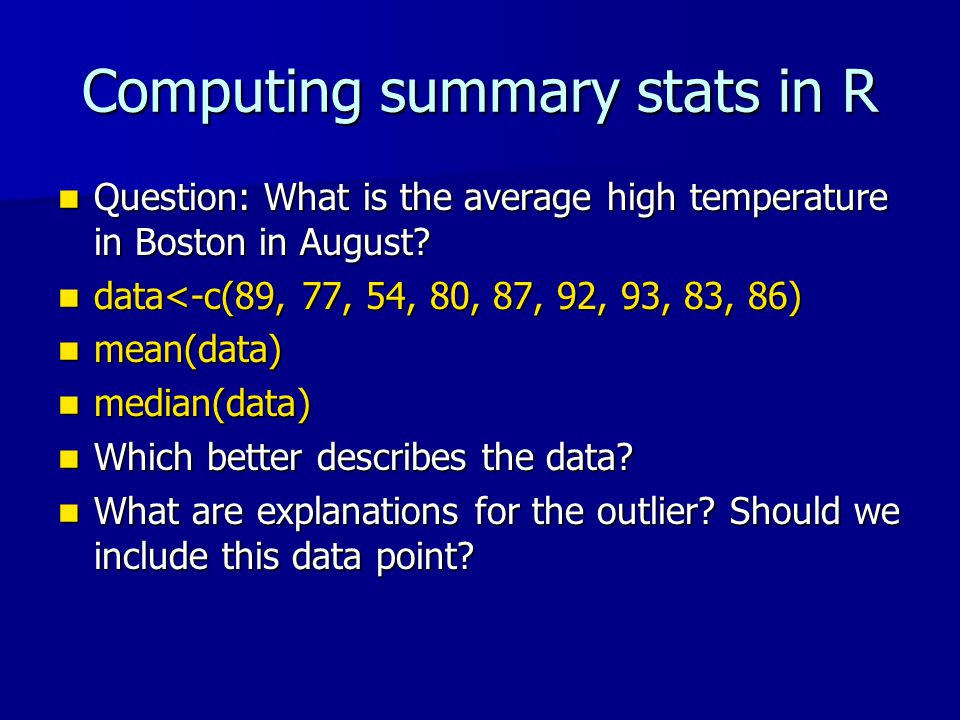 Computing summary stats in R Question: What is the average high temperature in Boston in August.