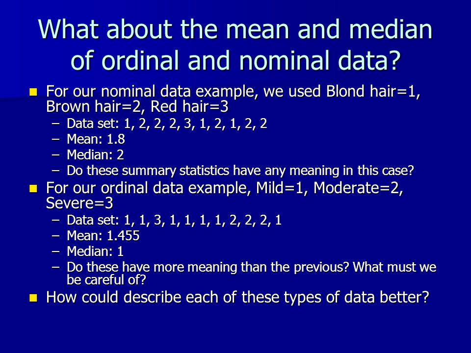 What about the mean and median of ordinal and nominal data.