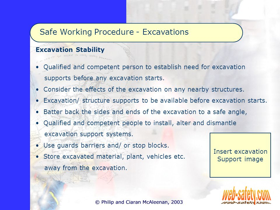 Excavation Stability Qualified and competent person to establish need for excavation supports before any excavation starts.