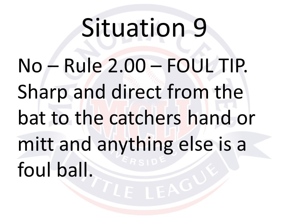 No – Rule 2.00 – FOUL TIP.