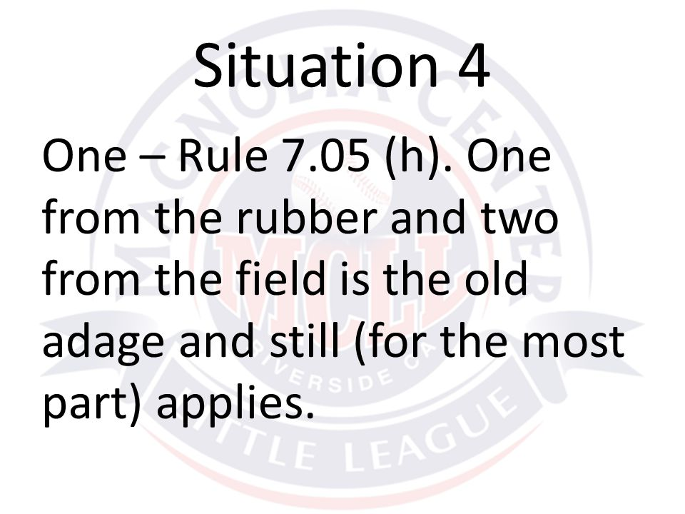 Situation 4 One – Rule 7.05 (h).