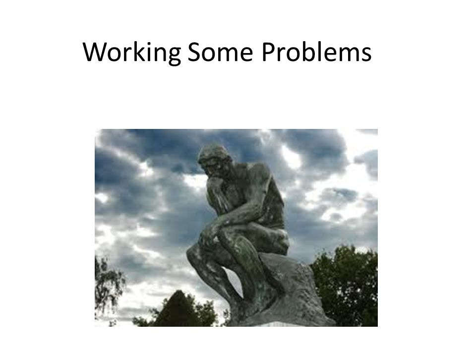 Working Some Problems