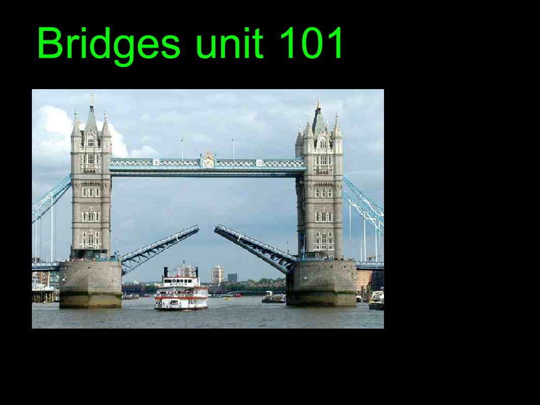 Bridges unit 101