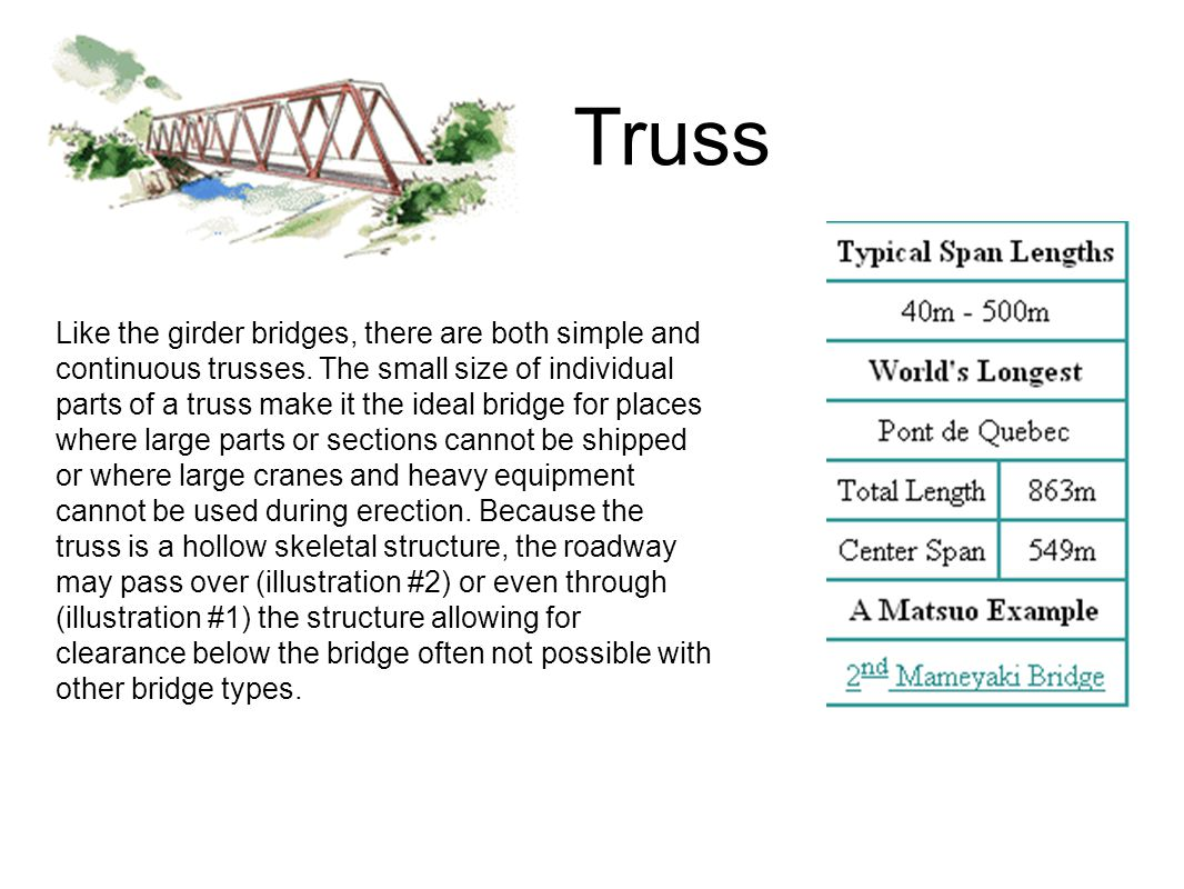 Truss Like the girder bridges, there are both simple and continuous trusses.