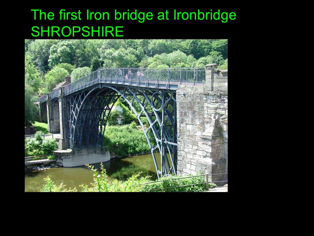 The first Iron bridge at Ironbridge SHROPSHIRE
