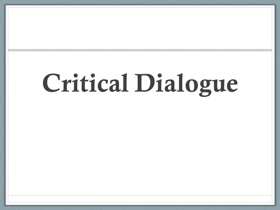 Critical Dialogue