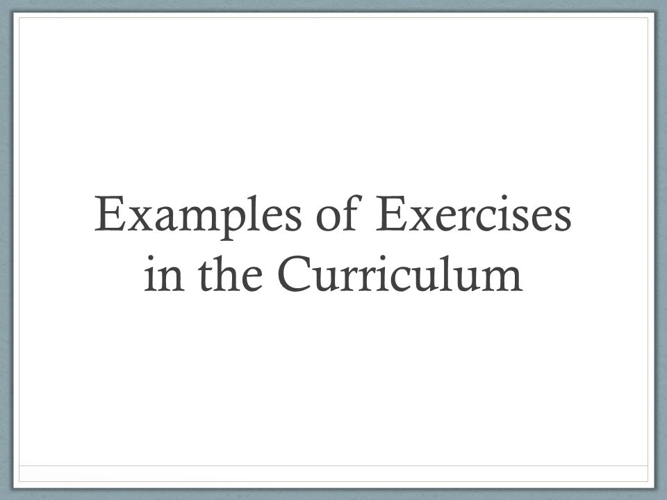 Examples of Exercises in the Curriculum