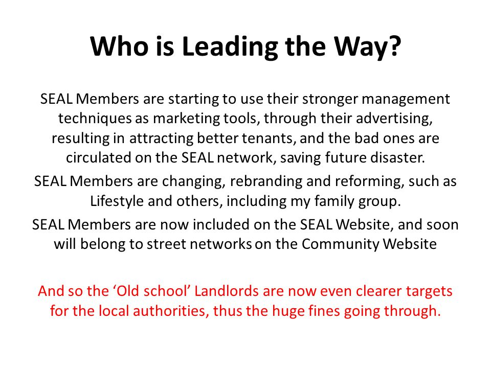 Who is Leading the Way? SEAL Members are starting to use their stronger management techniques as marketing tools, through their advertising, resulting