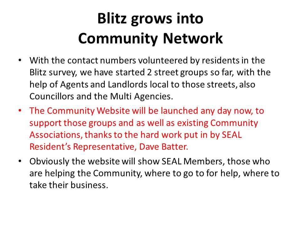 Blitz grows into Community Network With the contact numbers volunteered by residents in the Blitz survey, we have started 2 street groups so far, with
