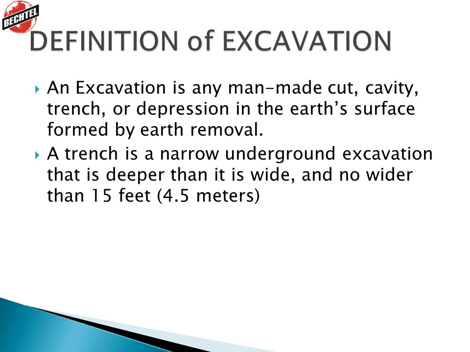  An Excavation is any man-made cut, cavity, trench, or depression in the earth's surface formed by earth removal.