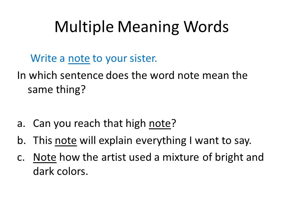 Multiple Meaning Words Write a note to your sister.