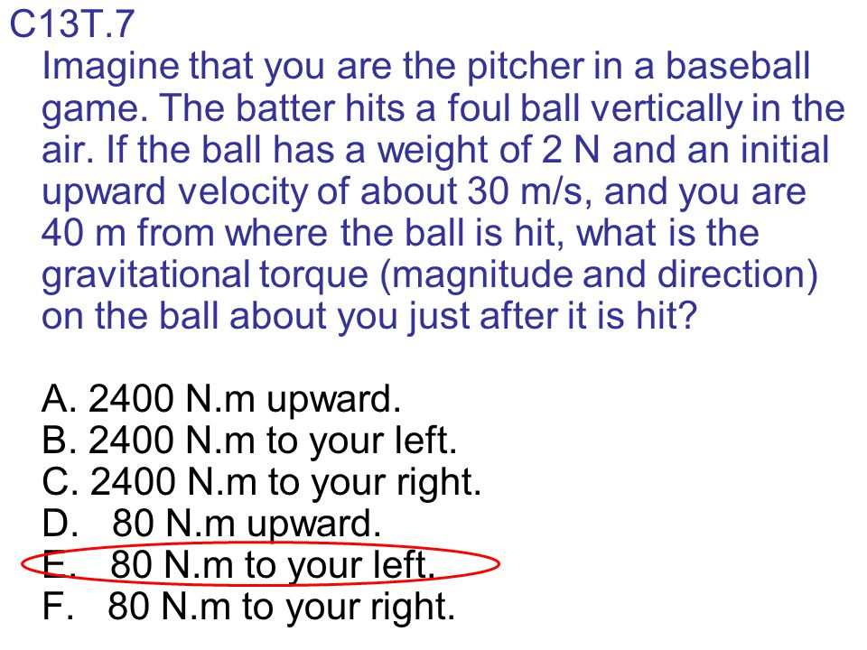 As the ball described above continues to rise, the magnitude of the torque on the ball about you due to the ball's weight A.