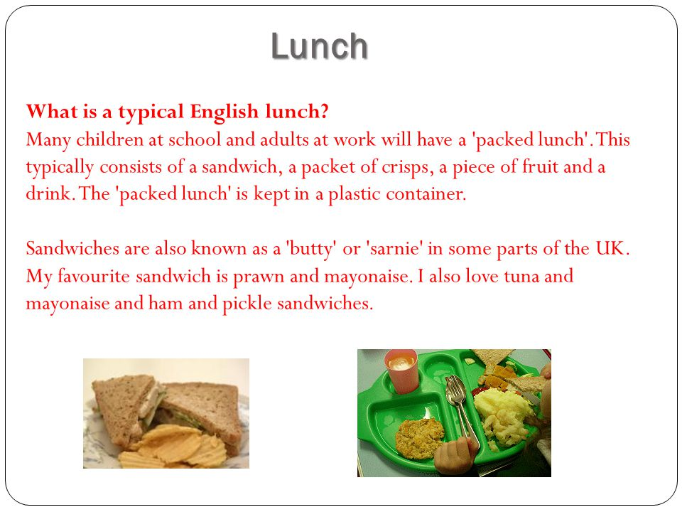 Lunch What is a typical English lunch.