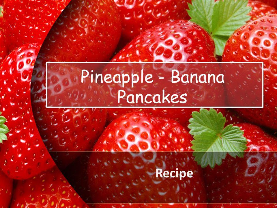 ProPowerPoint.Ru Recipe Pineapple - Banana Pancakes