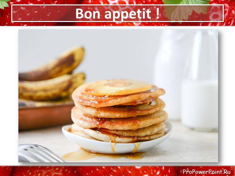 ProPowerPoint.Ru Bon appetit !