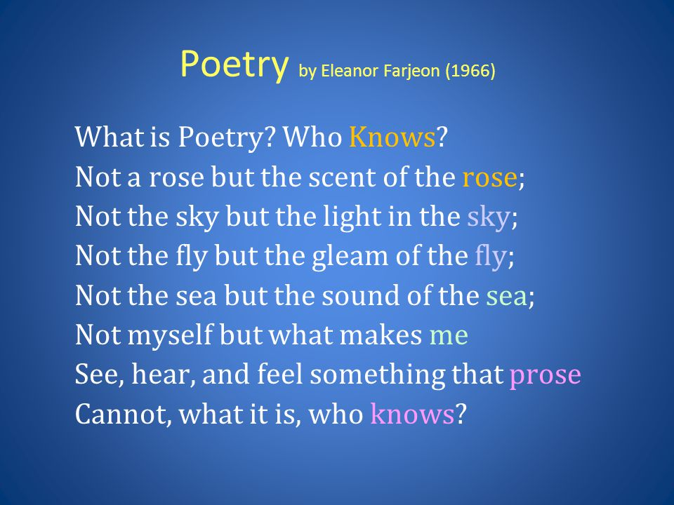 Poetry by Eleanor Farjeon (1966) What is Poetry.Who Knows.