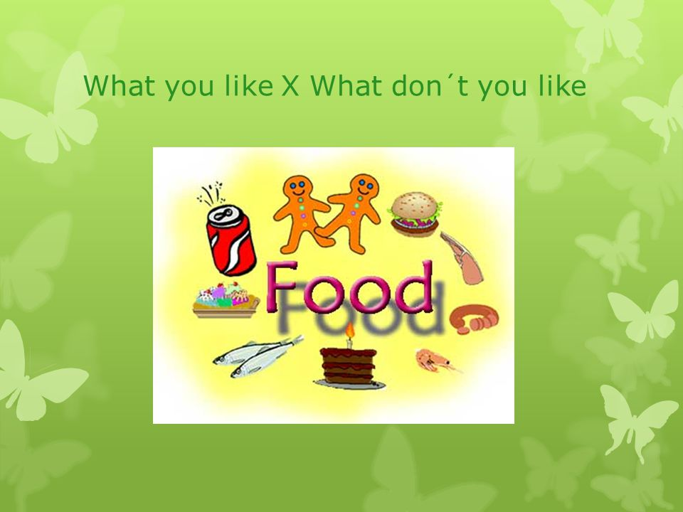 What you like X What don´t you like